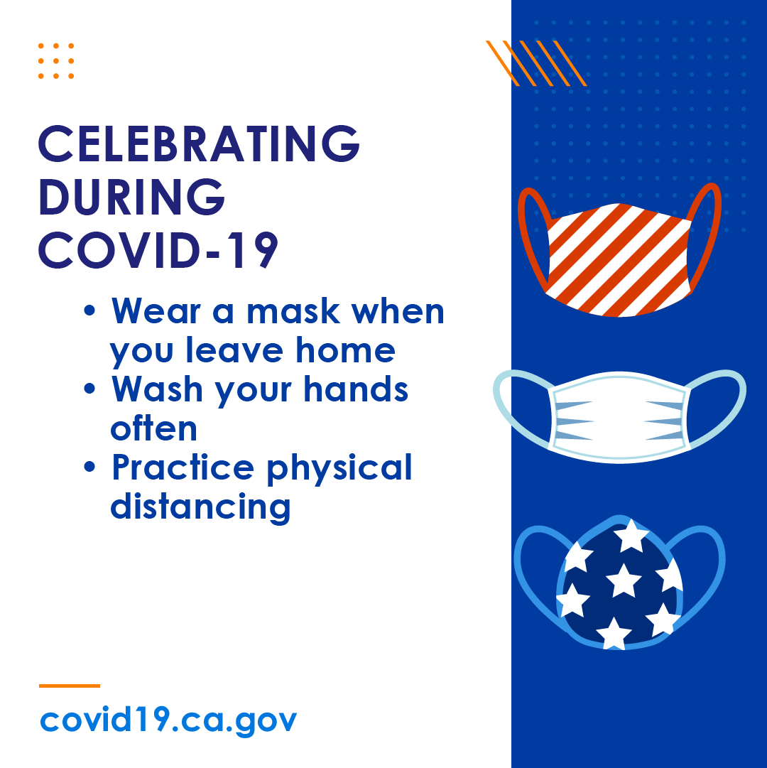 Celebrating during covid-19. Wear a mask when you leave home. Wash your hands often. Practice physical distancing.