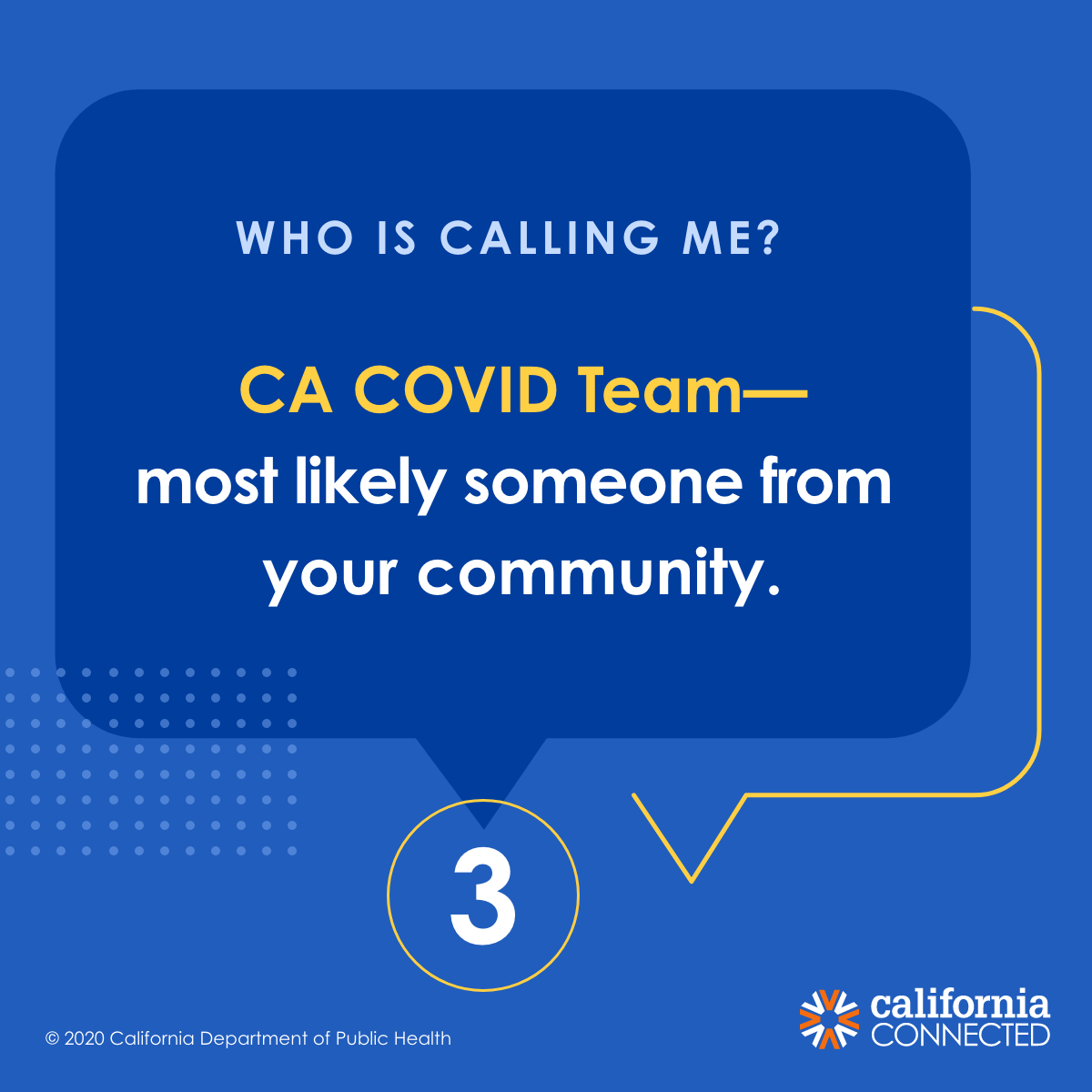 If you receive a call from the California contact tracing team, it is most likely someone from your community.