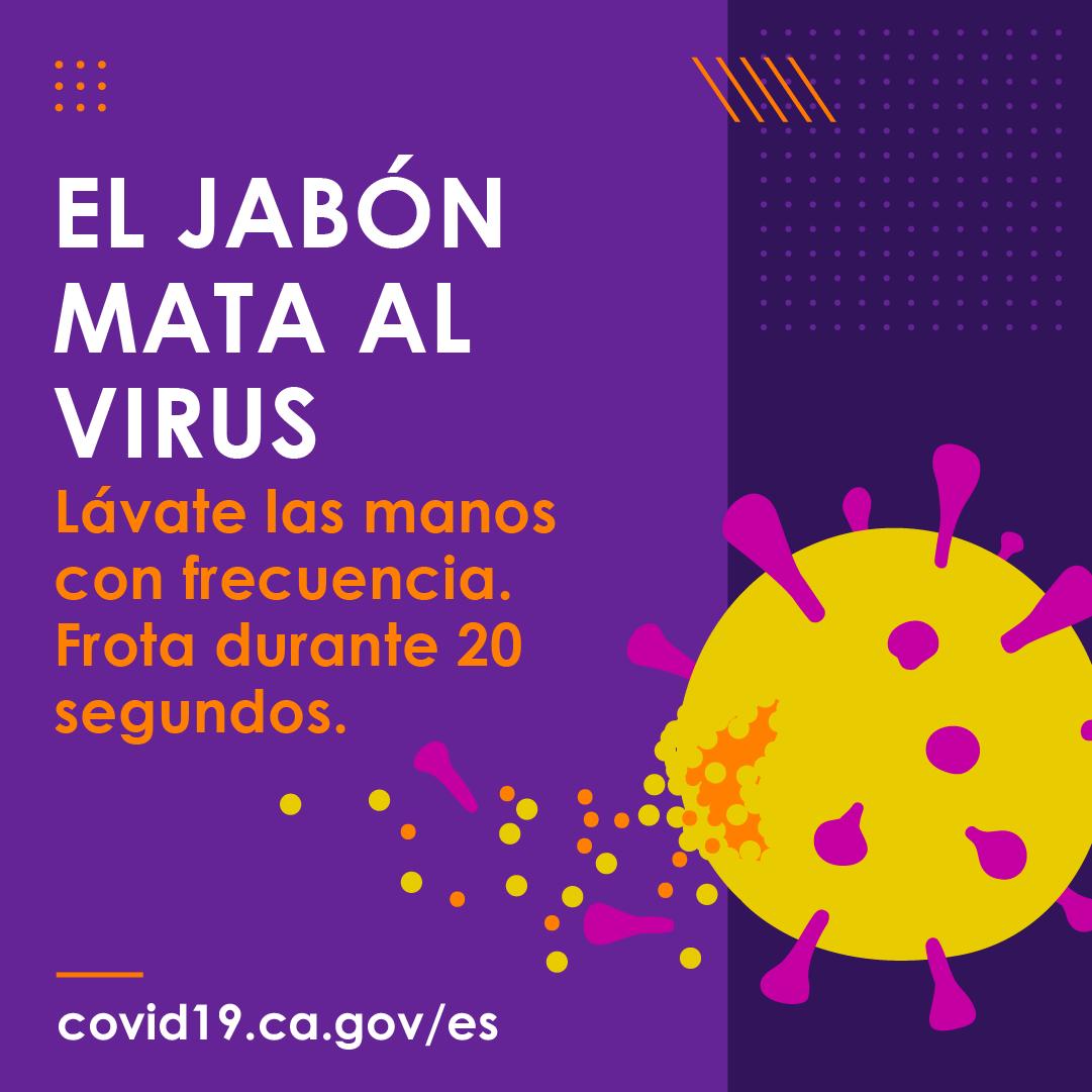 El Jabon Mata al Virus. Lavate las manos con frecuencia. Frota durante 20 segundos.